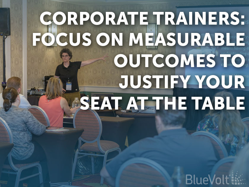 Corporate Trainers - Focus on Measurable Outcomes to Justify Your Seat at the Table, trainer at front of room with learners
