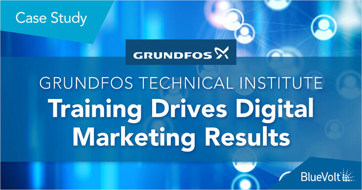 Grundfos Technical Institute: Training drives digital marketing results