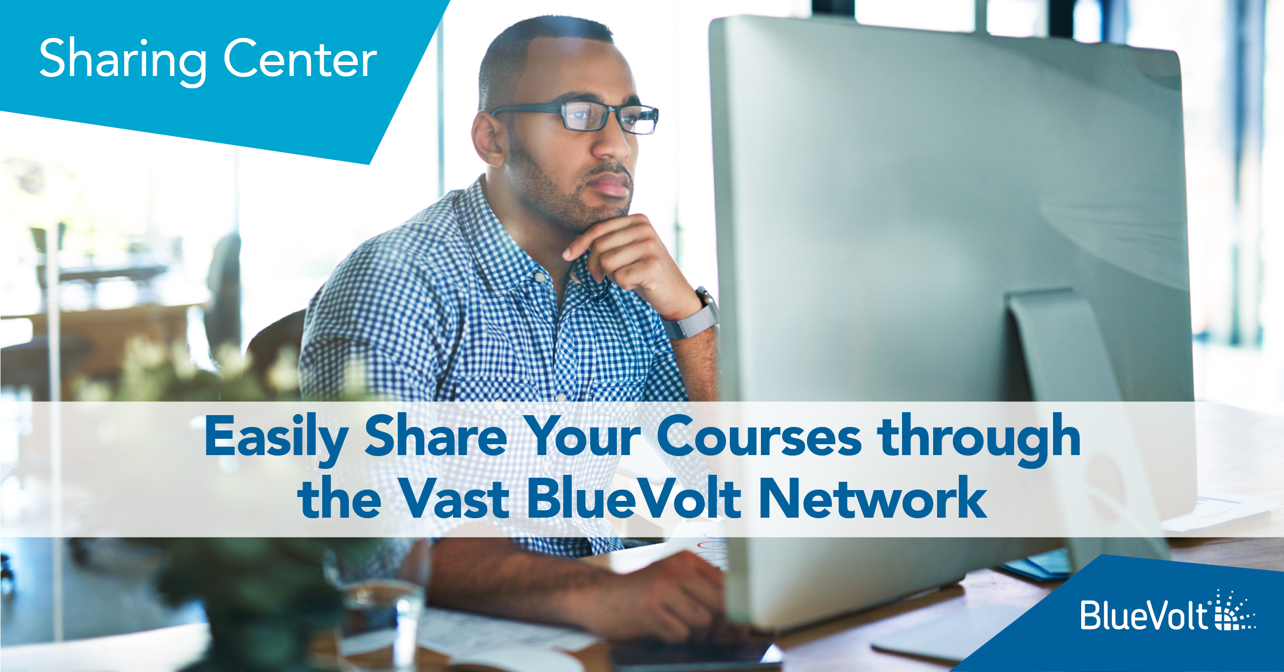 Easily Share your Courses Through the Vast BlueVolt Network