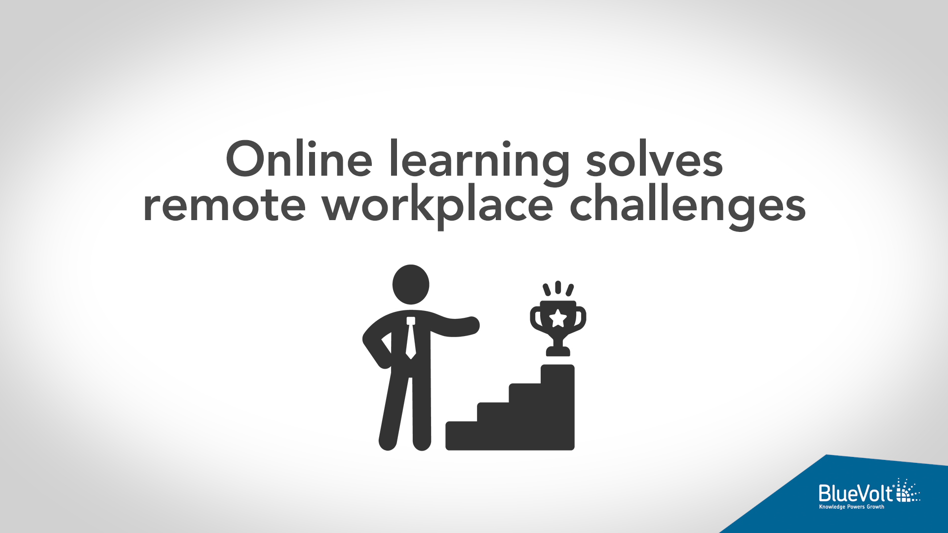 Online Learning Solves Remote Workplace Challenges